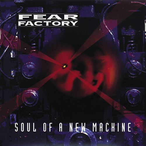 Soul Of A New Machine de Fear Factory