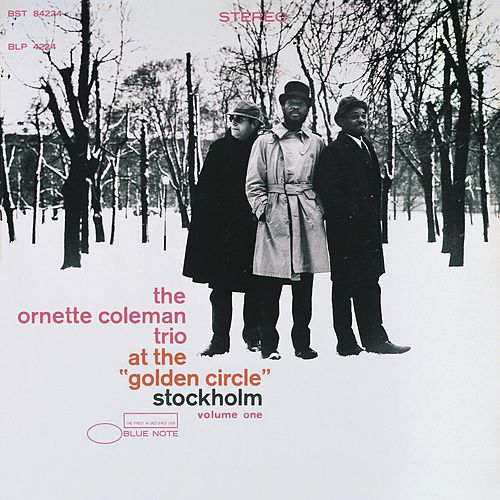 At The Golden Circle, Stockholm Vol. 1 by Ornette Coleman