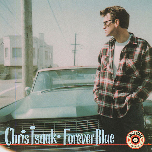 Forever Blue by Chris Isaak