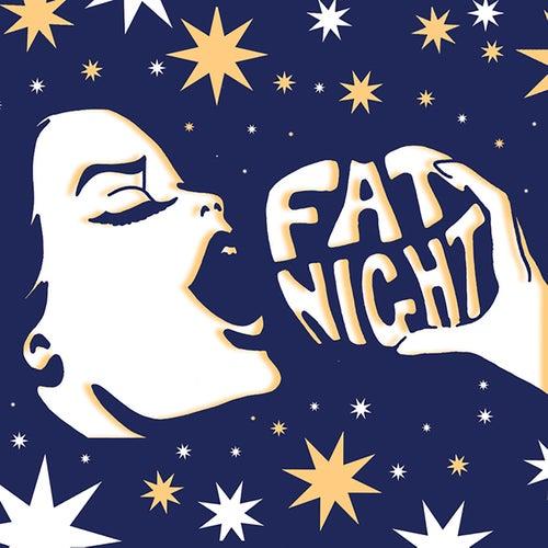 Fat Night by Fat Night