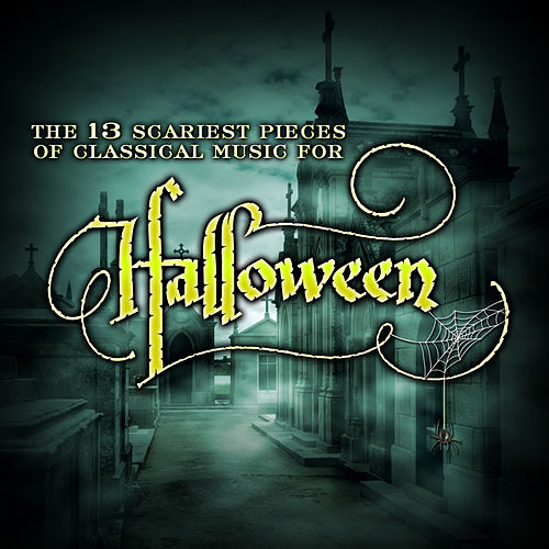 The 13 Scariest Pieces of Classical Music for Halloween de Horror Movie Theme Orchestra