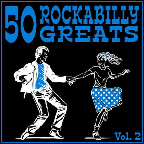 50 Rockabilly Greats, Vol. 2 by Various Artists