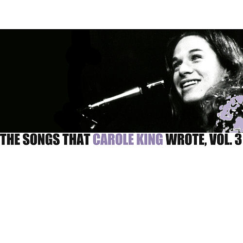 The Songs That Carole King Wrote, Vol. 3 di Various Artists