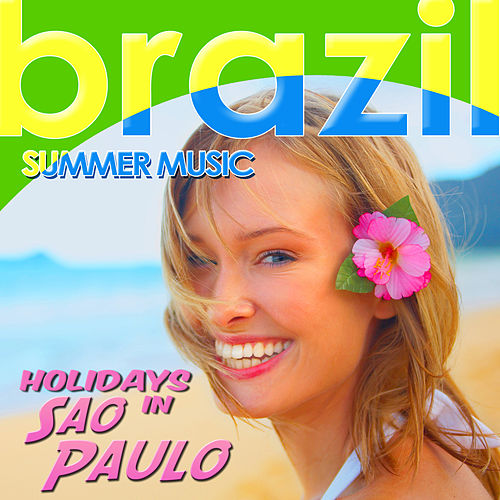 Holidays in Sao Paulo. Brazil Summer Music de Various Artists