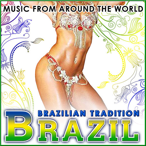 Brazil. Brazilian Tradition. Music from Around the World de Various Artists