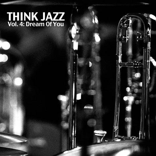 Think Jazz, Vol. 4: Dream of You von Various Artists