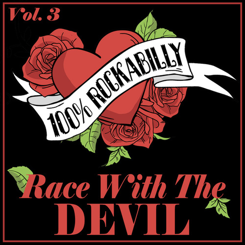 100% Rockabilly, Vol. 3: Race With the Devil by Various Artists