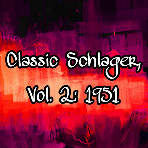 Classic Schlager, Vol. 2: 1951 de Various Artists