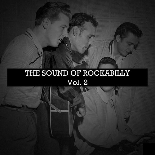 The Sound of Rockabilly, Vol. 2 by Various Artists