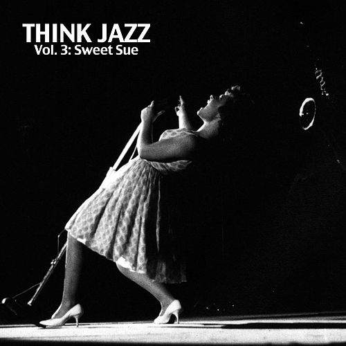 Think Jazz, Vol. 3: Sweet Sue von Various Artists