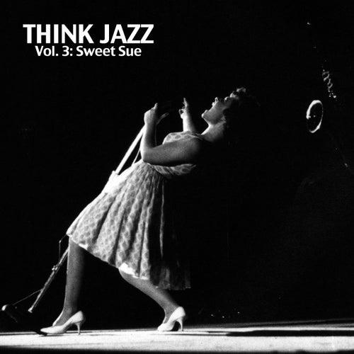 Think Jazz, Vol. 3: Sweet Sue von Various Artists