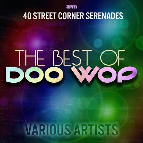The Best of Doo Wop - 40 Street Corner Serenades by Various Artists