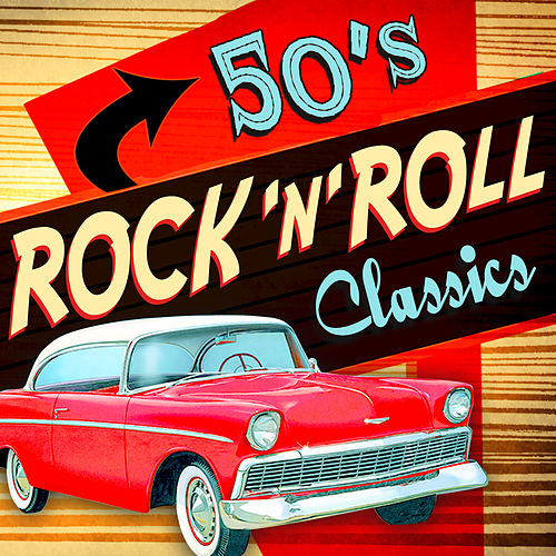 50's Rock 'N' Roll Classics by Various Artists