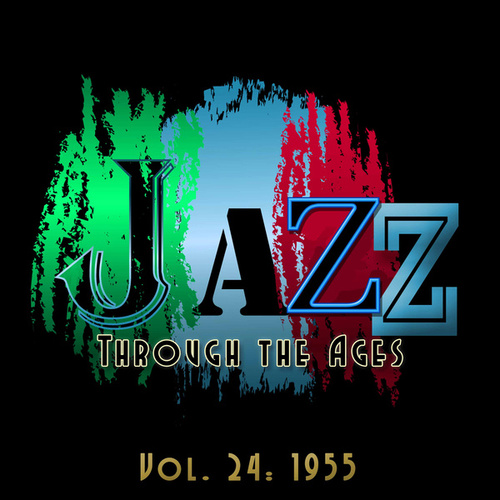 Jazz Through the Ages, Vol. 24: 1955 von Various Artists