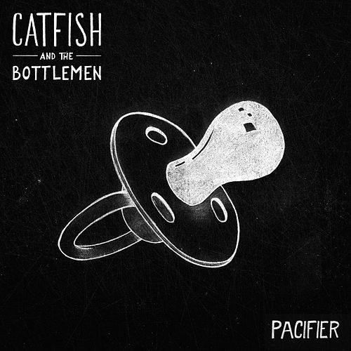 Pacifier by Catfish and the Bottlemen