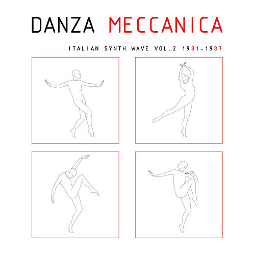 Danza Meccanica Italian Synth Wave 1981-1987 Vol. 2 by Various Artists