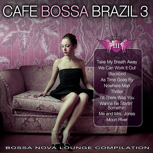 Cafe Bossa Brazil Vol. 3: Bossa Nova Lounge Compilation von Various Artists
