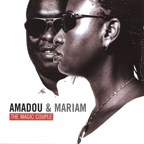 The Magic Couple de Amadou & Mariam