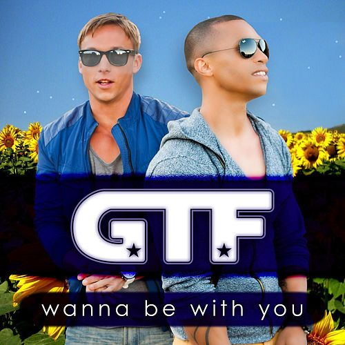 Wanna Be With You (Everywhere) (EP) by Gtf