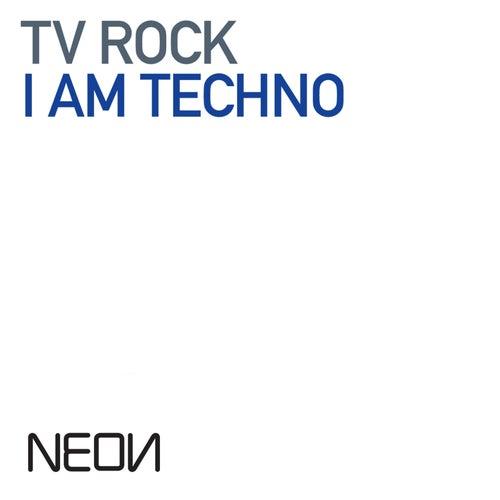 I Am Techno by TV Rock