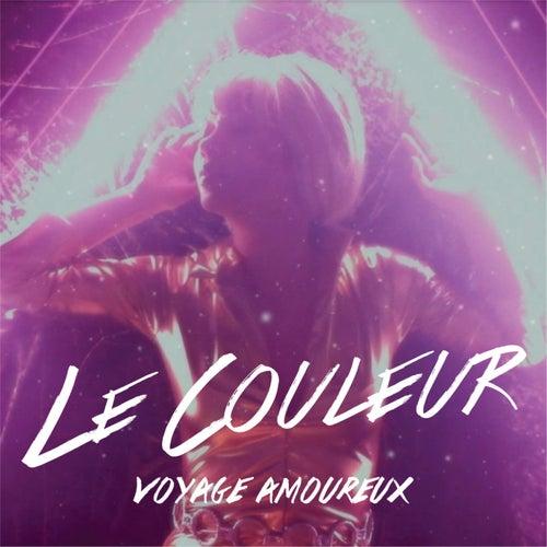 Voyage Amoureux (Remixes) de Le Couleur