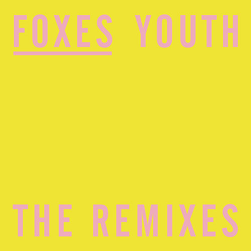Youth (The Remixes) by Foxes
