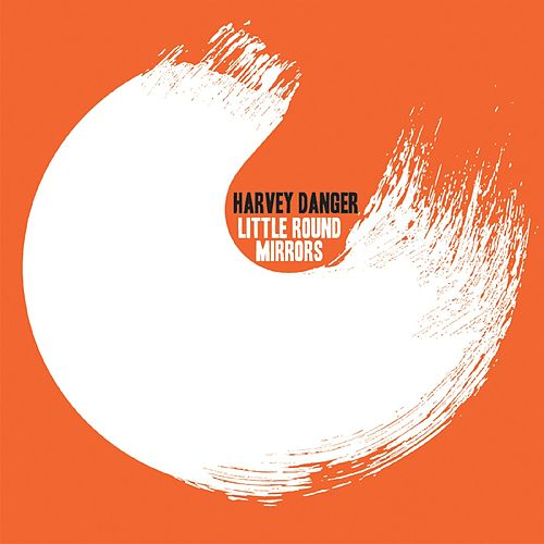 Little Round Mirrors von Harvey Danger