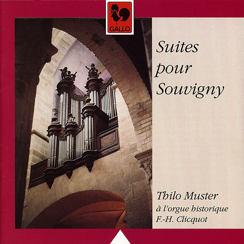 Suites pour Souvigny: Thilo Muster à l'orgue historique François-Henri Clicquot de Souvigny de Thilo Muster