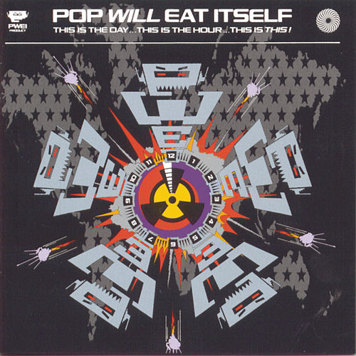 This Is The Day... by Pop Will Eat Itself