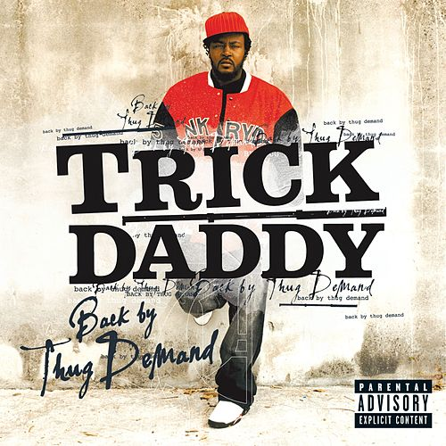 Back By Thug Demand von Trick Daddy