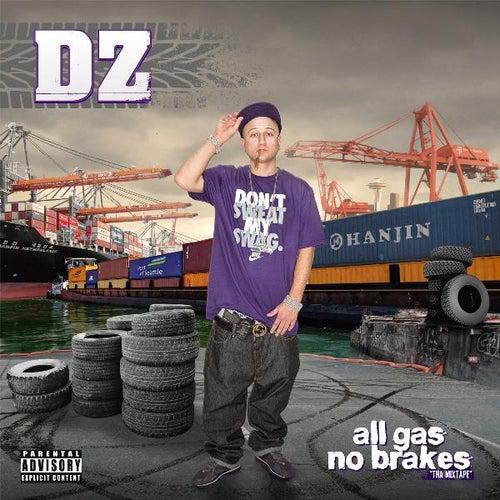 All Gas No Brakes (Tha Mixtape) by DZ