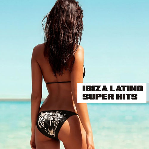 Ibiza Latino Super Hits de Various Artists