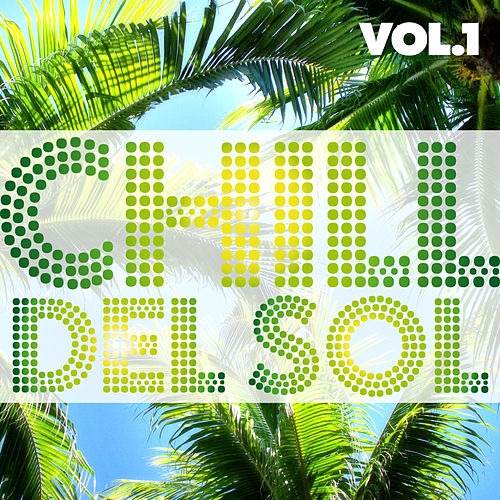 Chill Del Sol, Vol. 1 by Various Artists