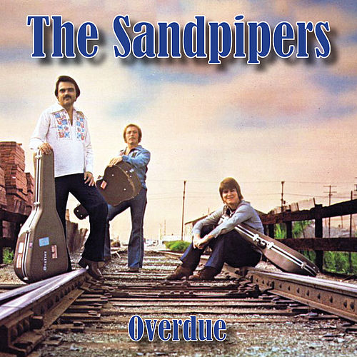 Overdue by The Sandpipers