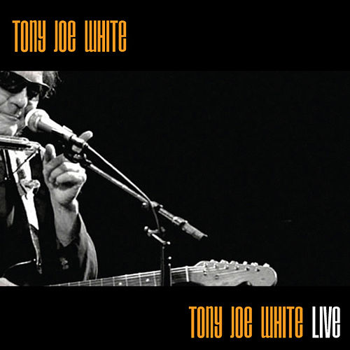 Tony Joe White - Live de Tony Joe White