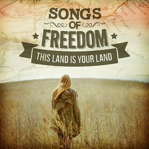 Songs of Freedom - This Land Is Your Land de Various Artists