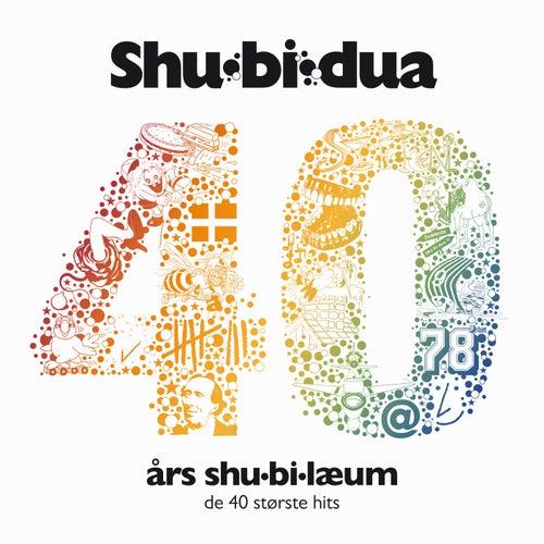 40 års Shu-bi-læum (De 40 Største Hits) by Shu-Bi-Dua