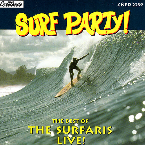Surf Party: Best Of The Surfaris - Live! de The Surfaris
