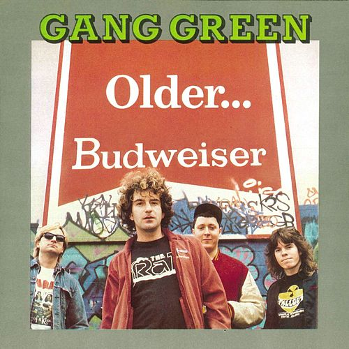 Older... by Gang Green