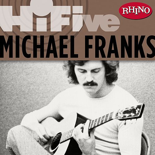 Rhino Hi-Five: Michael Franks von Michael Franks