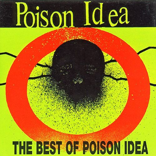 Best Of Poison Idea von Poison Idea