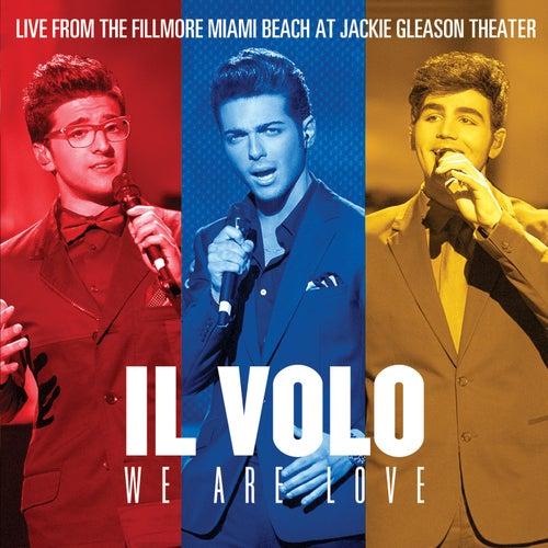 We Are Love (Live From The Fillmore Miami Beach At Jackie Gleason Theater) von Il Volo