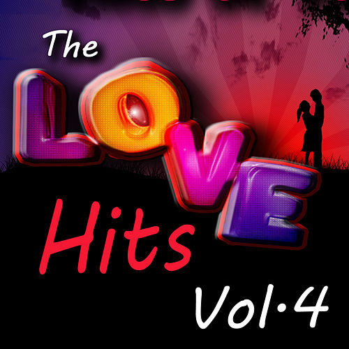The Love Hits, Vol. 4 di Various Artists