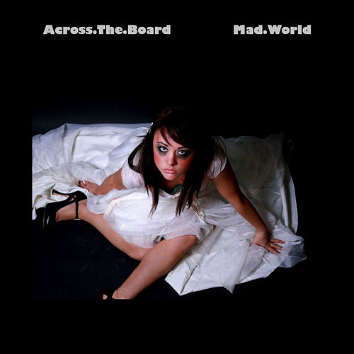 Mad World (feat. Jacqueline Auguste & Andy Ramjattan) - Single by Across The Board