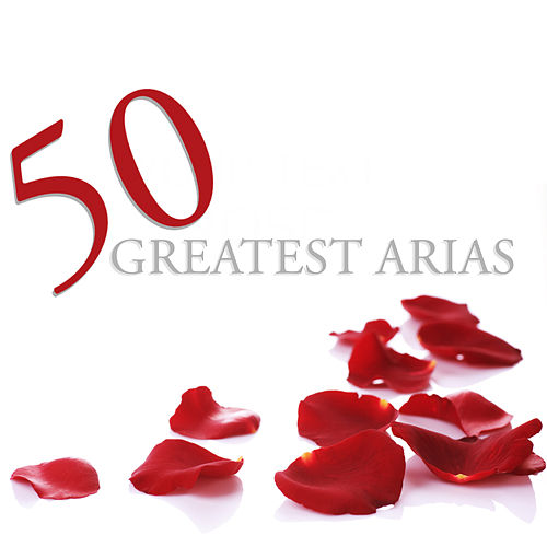 50 Greatest Arias von Various Artists