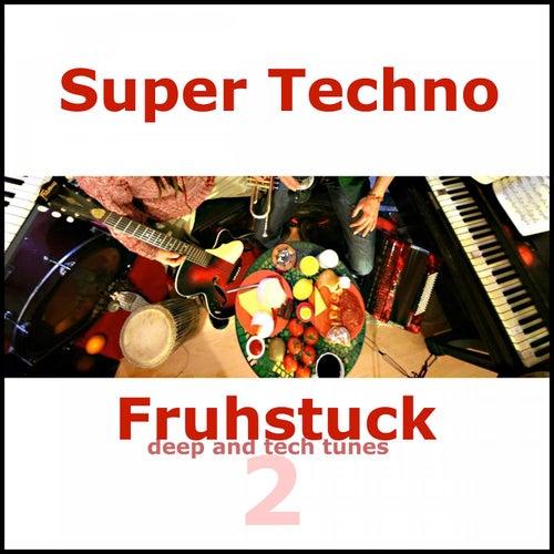 Super Techno Fruhstuck 2 by Various Artists