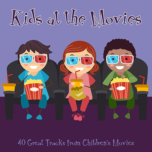 Kids at the Movies - 40 Great Tracks from Children's Movies by Various Artists