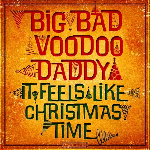 It Feels Like Christmas Time de Big Bad Voodoo Daddy