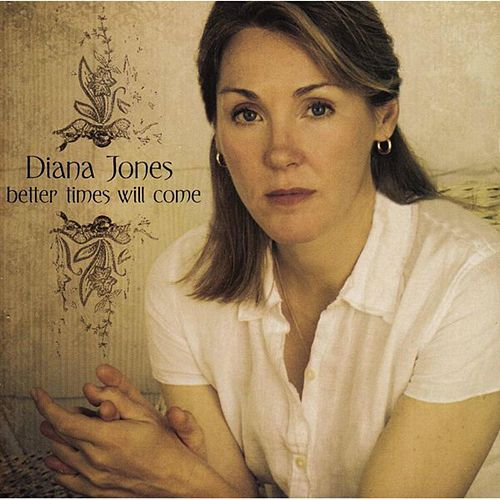 Better Times Will Come de Diana Jones
