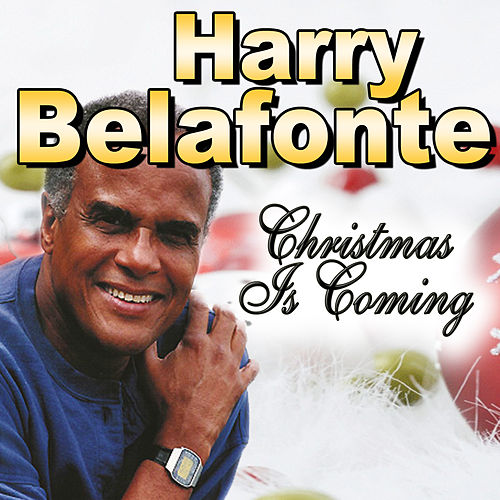 Christmas Is Coming de Harry Belafonte